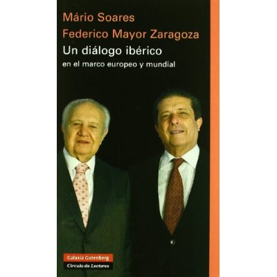"""Portada del libro """"Un diálogo ibérico en el marco europeo y mundial"""" escrito por Mário Soares y Federico Mayor Zaragoza"""