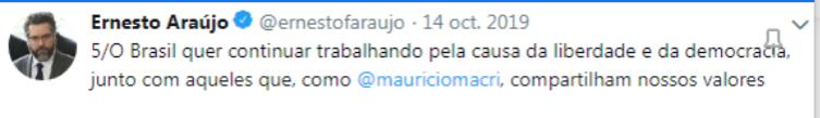 """El canciller de Brasil, Ernest Araújo, sostiene que actúa """"por la causa de la libertad y la democracia, junto a los que, como Mauricio Macri, comparten nuestros valores"""", escribió antes de las elecciones argentinas de 2019"""