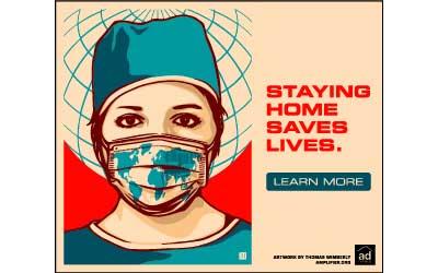 """""""Quedarse en casa salva vidas"""", dice uno de los carteles que se multiplican por el mundo para concienciar a la población sobre la importancia del confinamiento, cuando 1800 millones de personas carecen de un hogar donde quedarse. Foto: AD"""